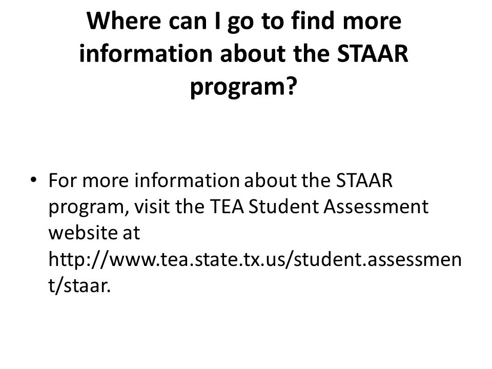 Where can I go to find more information about the STAAR program.