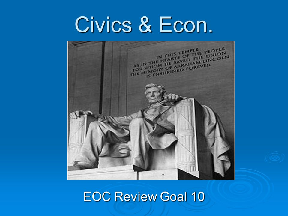 Civics & Econ. EOC Review Goal 10