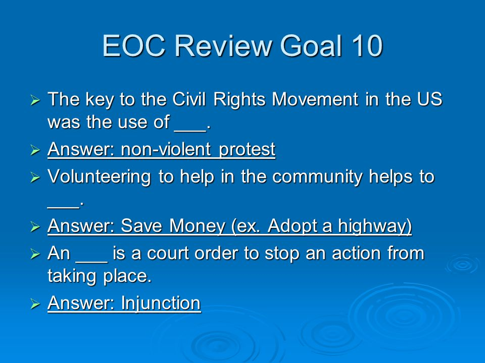 EOC Review Goal 10  The key to the Civil Rights Movement in the US was the use of ___.