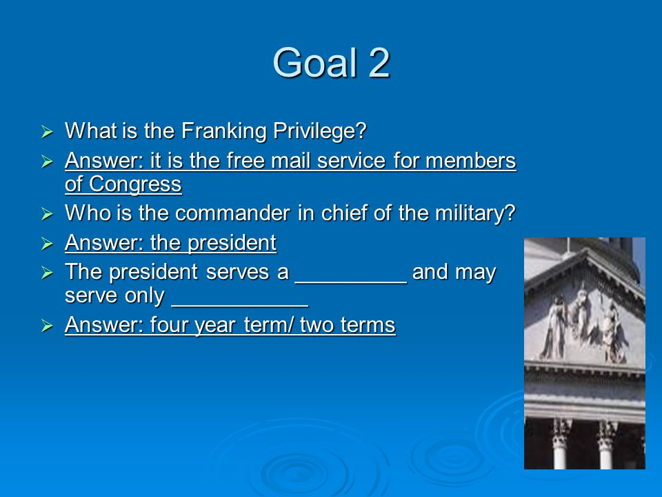 Goal 2  What is the Franking Privilege.