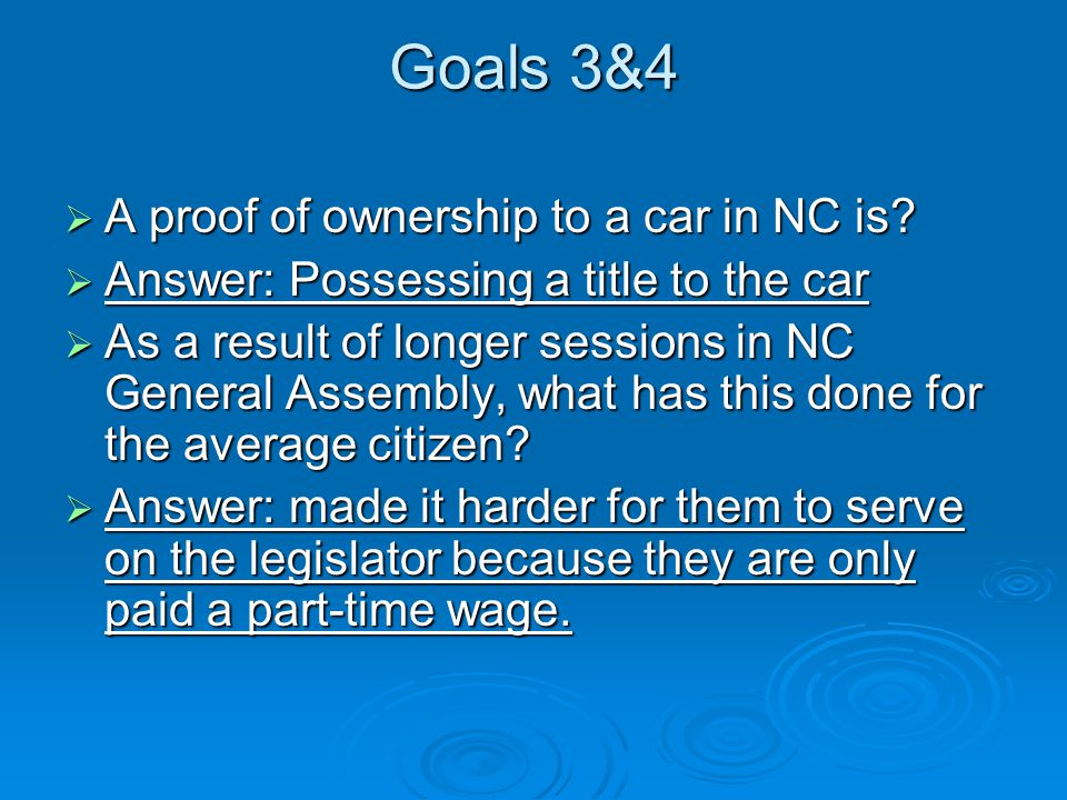 Goals 3&4  A proof of ownership to a car in NC is.