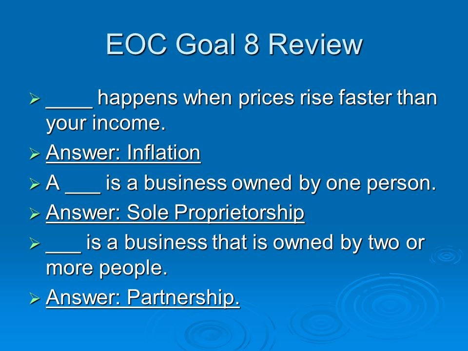 EOC Goal 8 Review  ____ happens when prices rise faster than your income.
