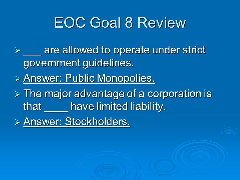 EOC Goal 8 Review  ___ are allowed to operate under strict government guidelines.