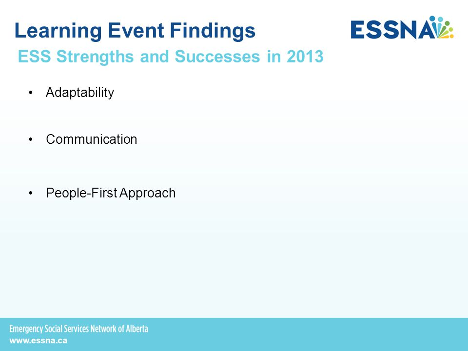 Learning Event Findings Adaptability Communication People-First Approach ESS Strengths and Successes in 2013