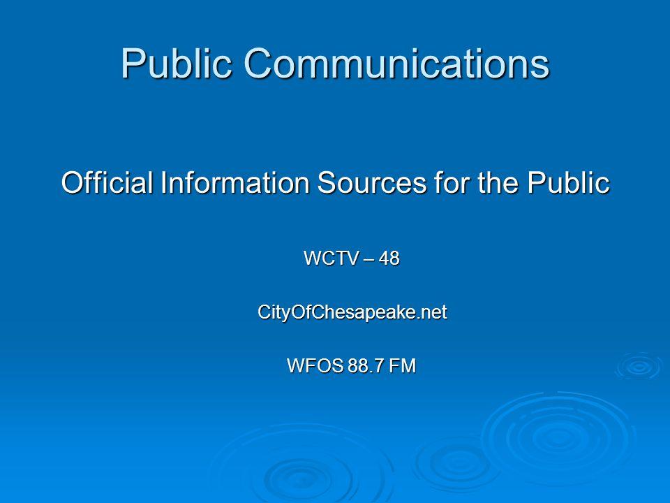 Public Communications Official Information Sources for the Public WCTV – 48 CityOfChesapeake.net WFOS 88.7 FM