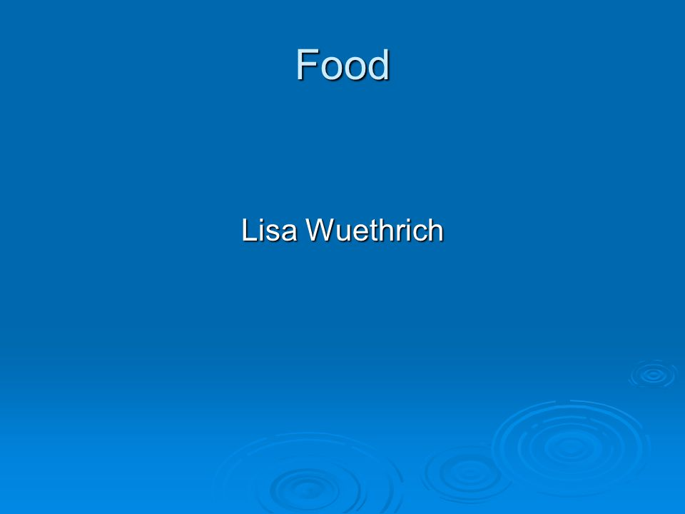 Food Lisa Wuethrich