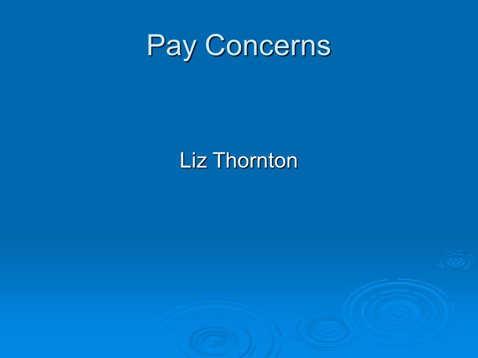 Pay Concerns Liz Thornton