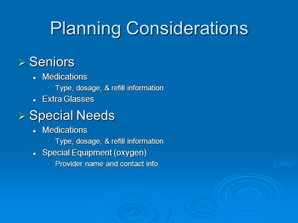 Planning Considerations  Seniors Medications Medications Type, dosage, & refill informationType, dosage, & refill information Extra Glasses Extra Gla