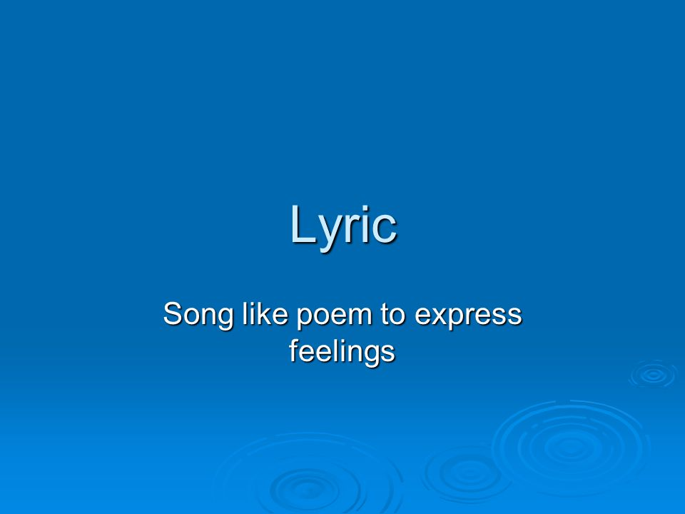 Lyric Song like poem to express feelings