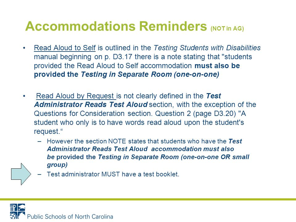 Accommodations Reminders (NOT in AG) Read Aloud to Self is outlined in the Testing Students with Disabilities manual beginning on p.
