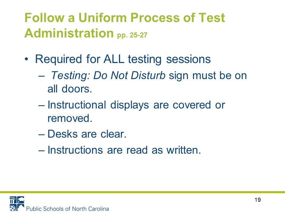 Follow a Uniform Process of Test Administration pp.