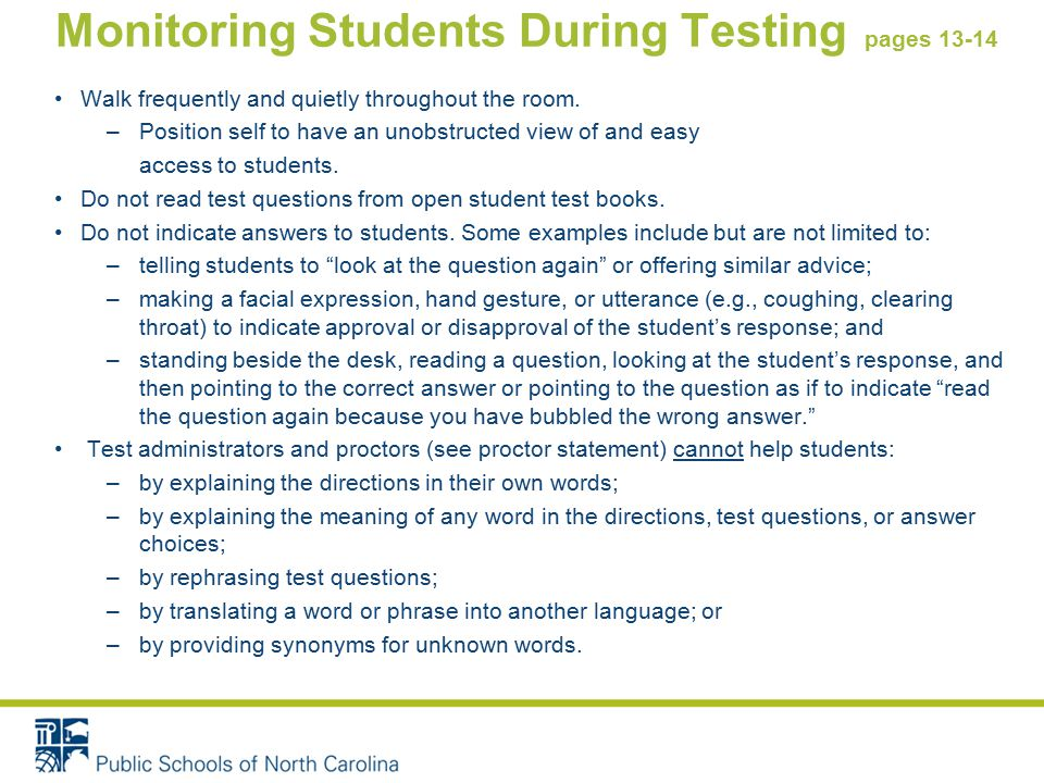 Monitoring Students During Testing pages 13-14 Walk frequently and quietly throughout the room.