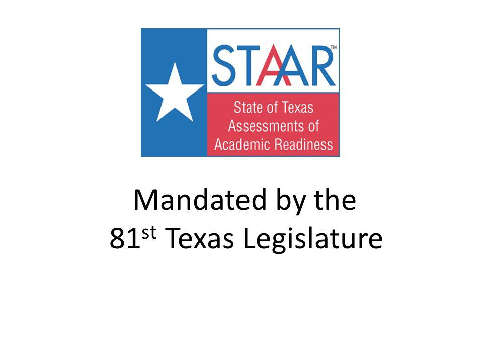 Mandated by the 81 st Texas Legislature