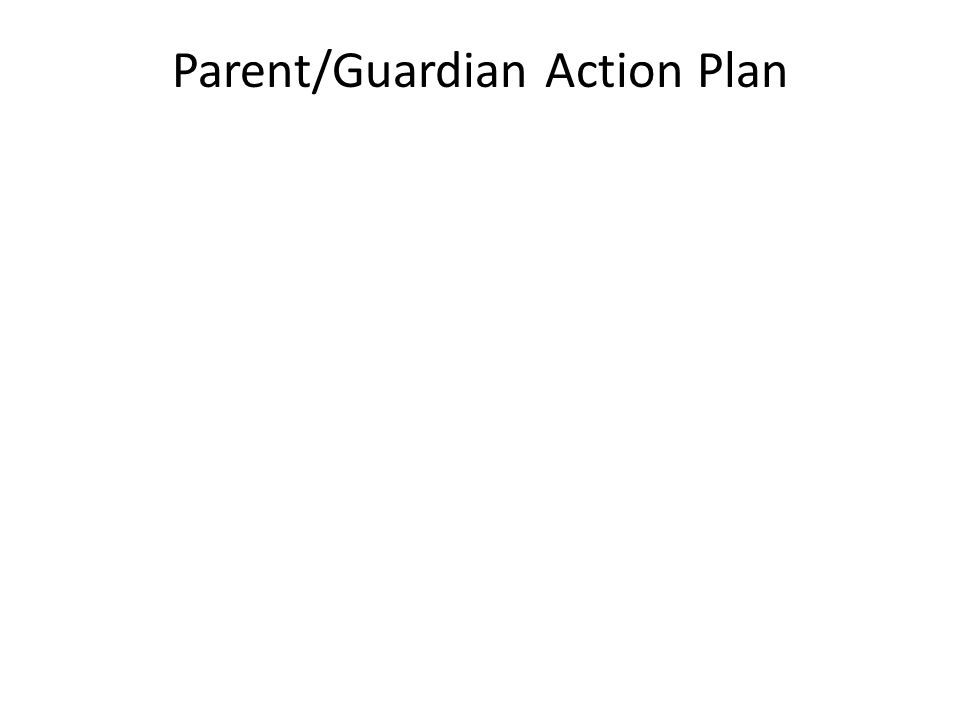 Parent/Guardian Action Plan