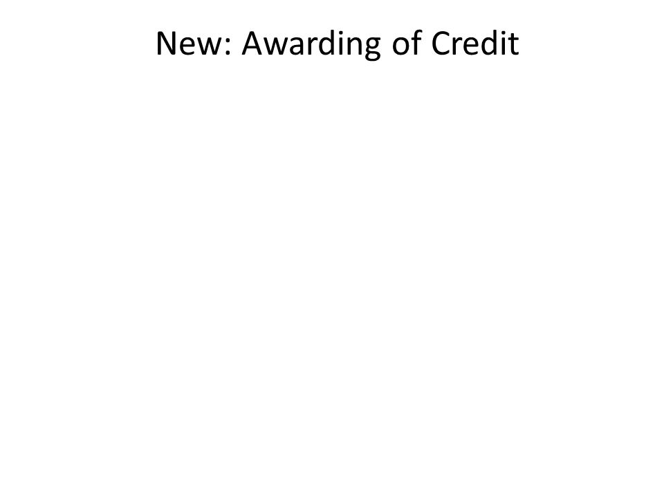New: Awarding of Credit