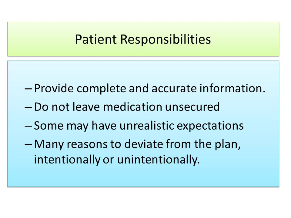 Patient Responsibilities – Provide complete and accurate information.