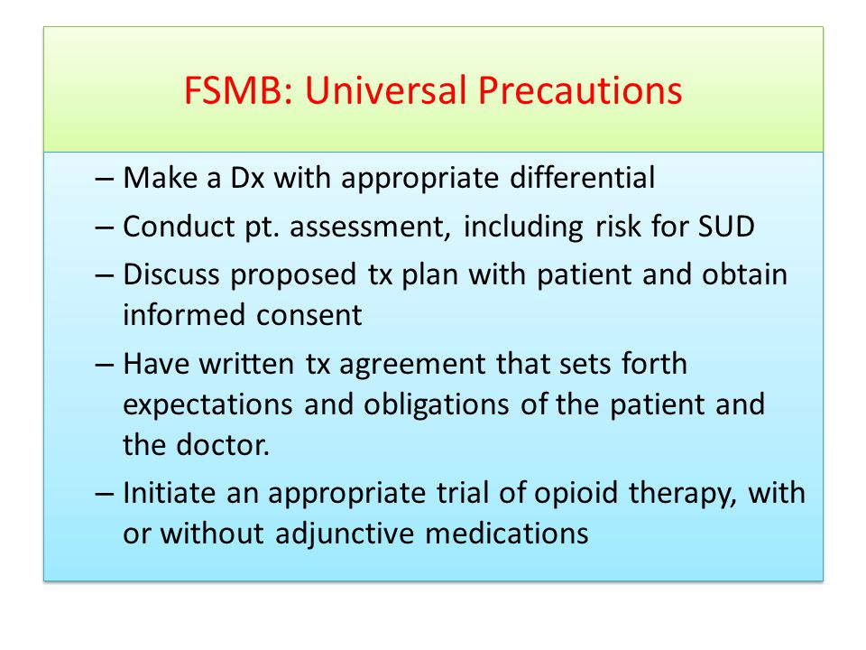 FSMB: Universal Precautions – Make a Dx with appropriate differential – Conduct pt.