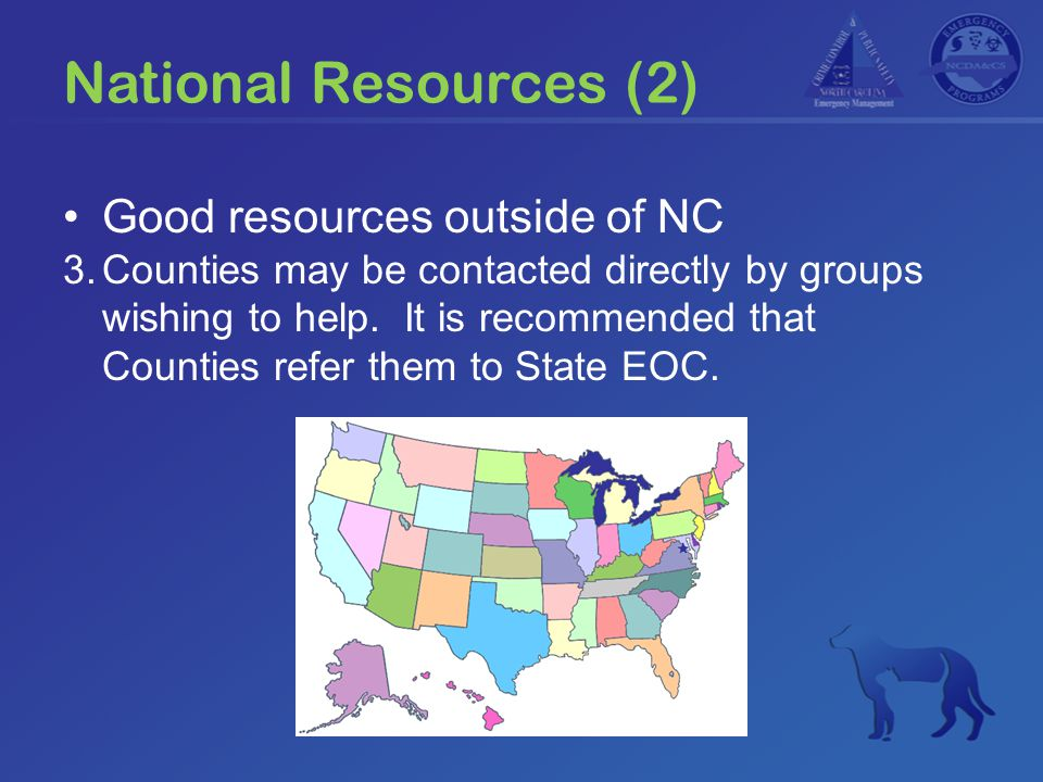 National Resources (2) Good resources outside of NC 3.Counties may be contacted directly by groups wishing to help. It is recommended that Counties re