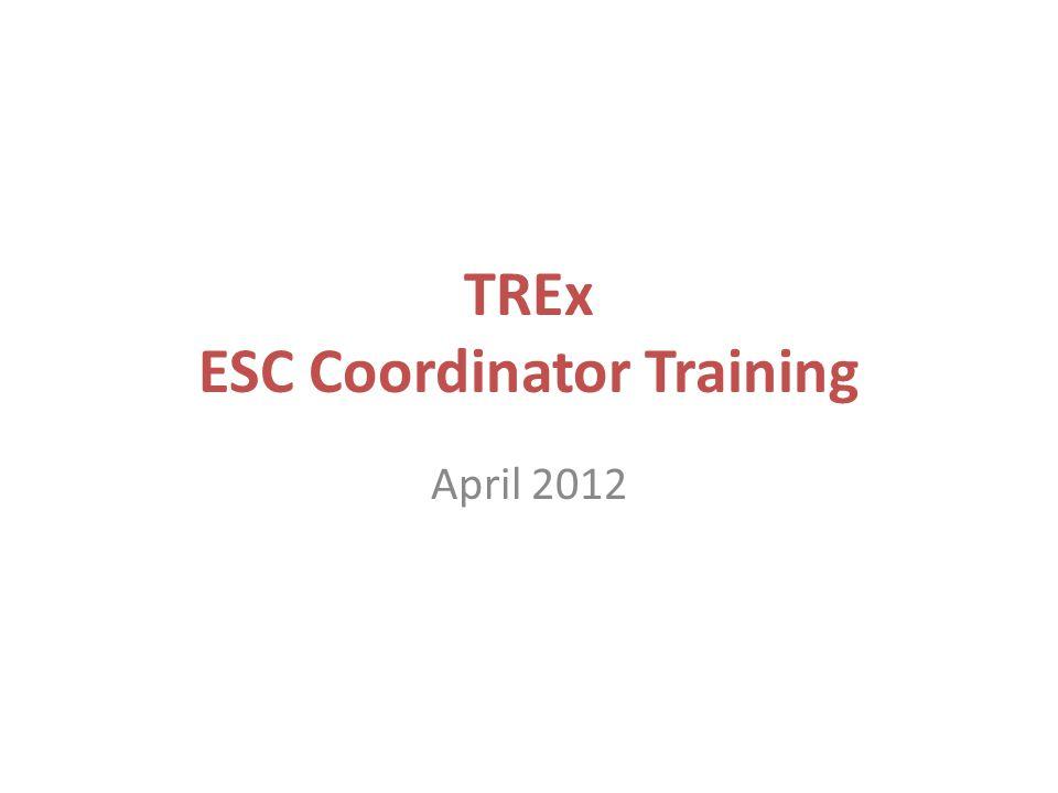 TREx ESC Coordinator Training April 2012