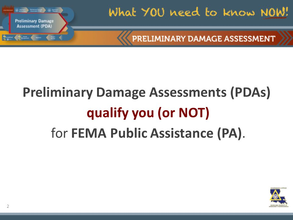 2 Preliminary Damage Assessments (PDAs) qualify you (or NOT) for FEMA Public Assistance (PA).