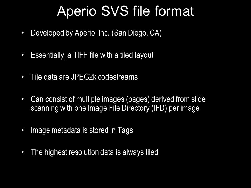 Aperio SVS file format Developed by Aperio, Inc.