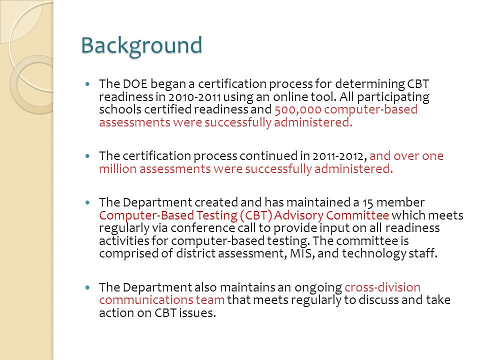 Background The DOE began a certification process for determining CBT readiness in 2010-2011 using an online tool.
