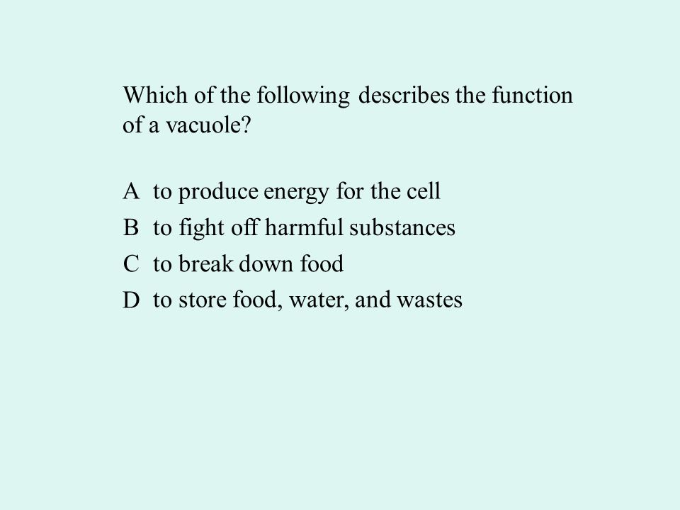 Which of the following describes the function of a vacuole.