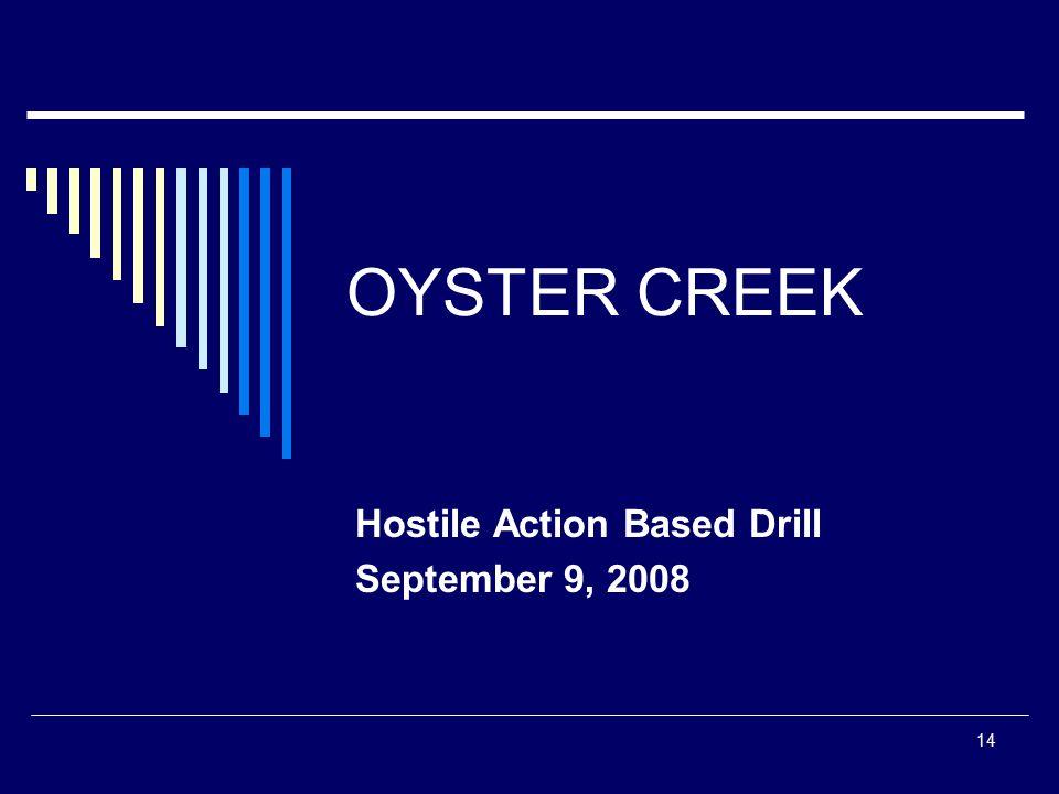 14 OYSTER CREEK Hostile Action Based Drill September 9, 2008