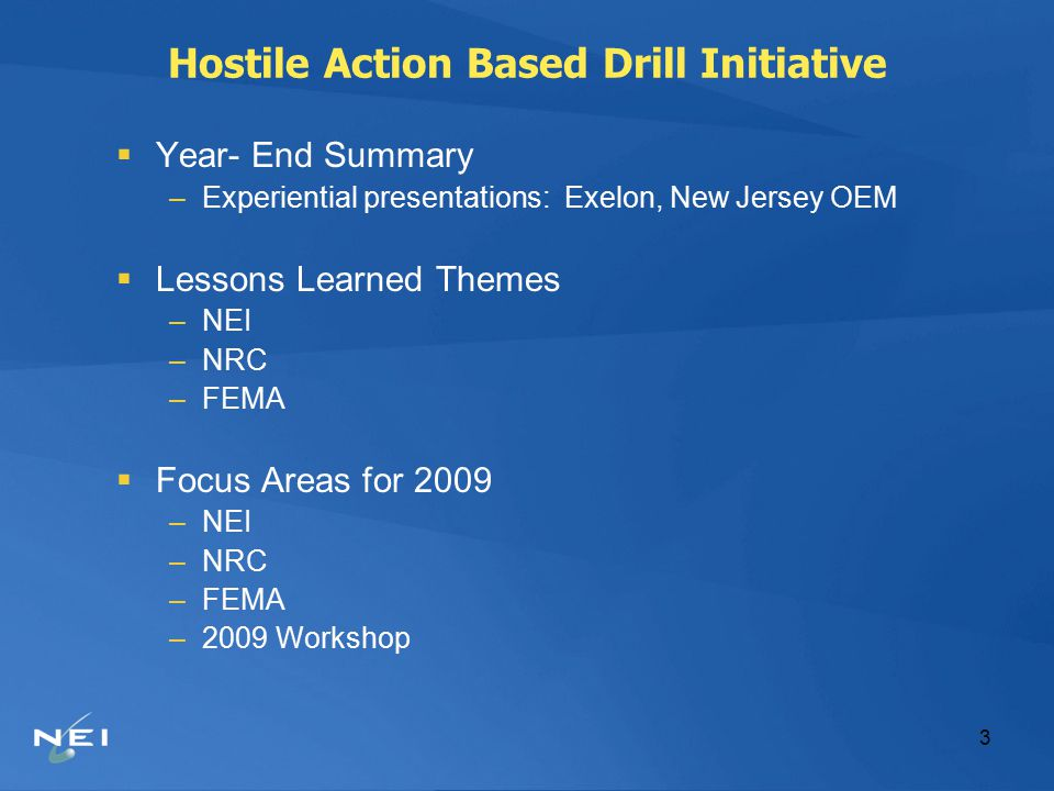 34 Hostile Action Based Drill Initiative Lessons Learned Themes  FEMA Observations and Perspective –Jacques Singleton