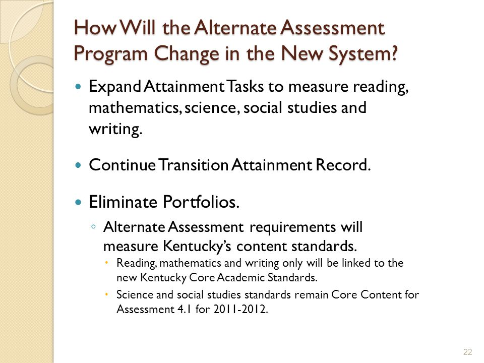 How Will the Alternate Assessment Program Change in the New System.