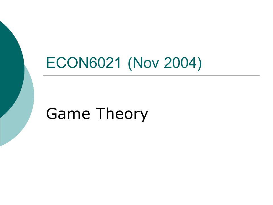 ECON6021 (Nov 2004) Game Theory