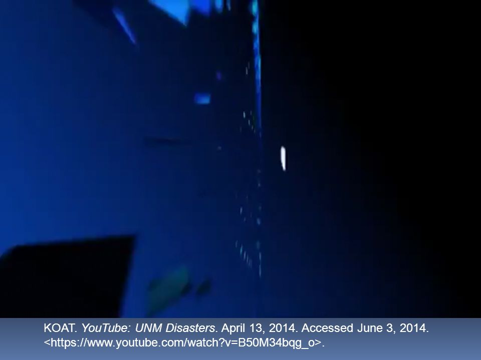 KOAT. YouTube: UNM Disasters. April 13, 2014. Accessed June 3, 2014..