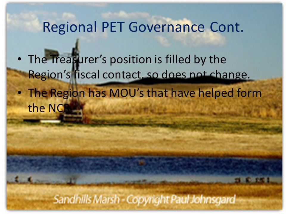 Regional PET Governance The region has created a governing body that deals with both grant funds and PET.
