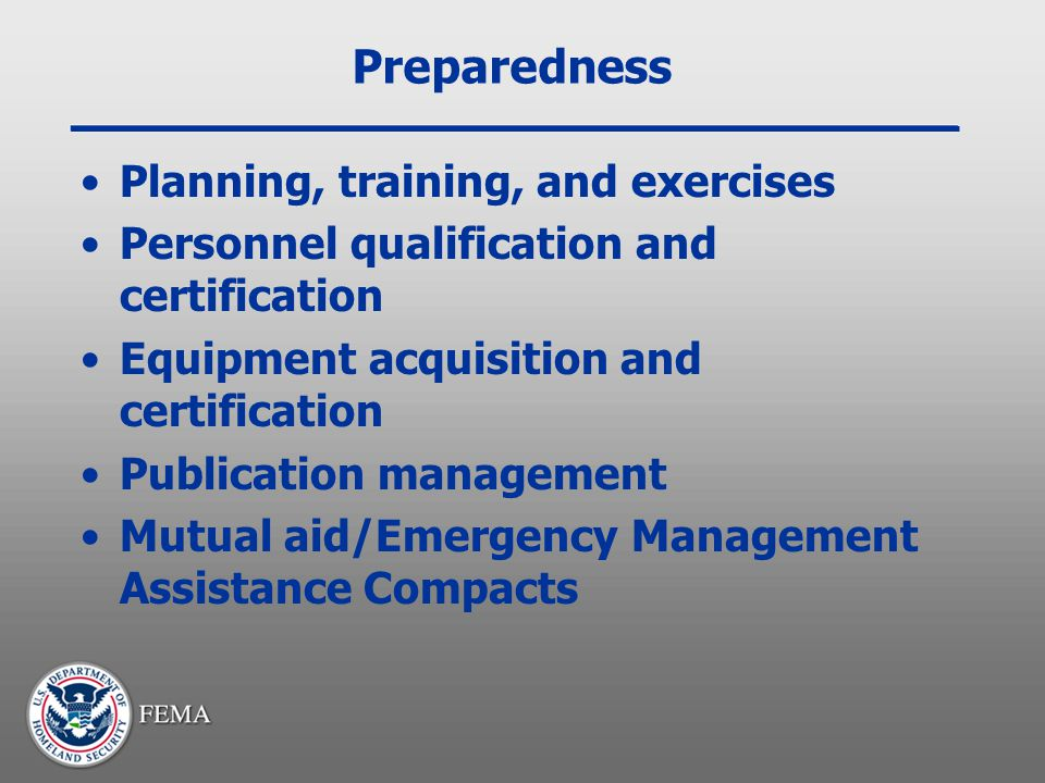 Preparedness Planning, training, and exercises Personnel qualification and certification Equipment acquisition and certification Publication managemen