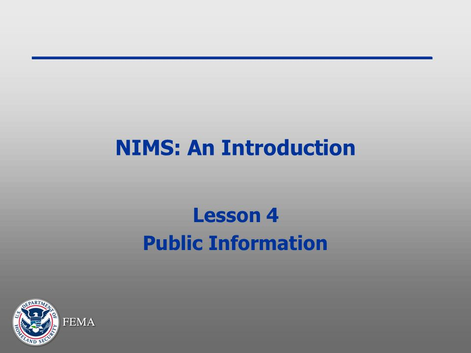 NIMS: An Introduction Lesson 4 Public Information