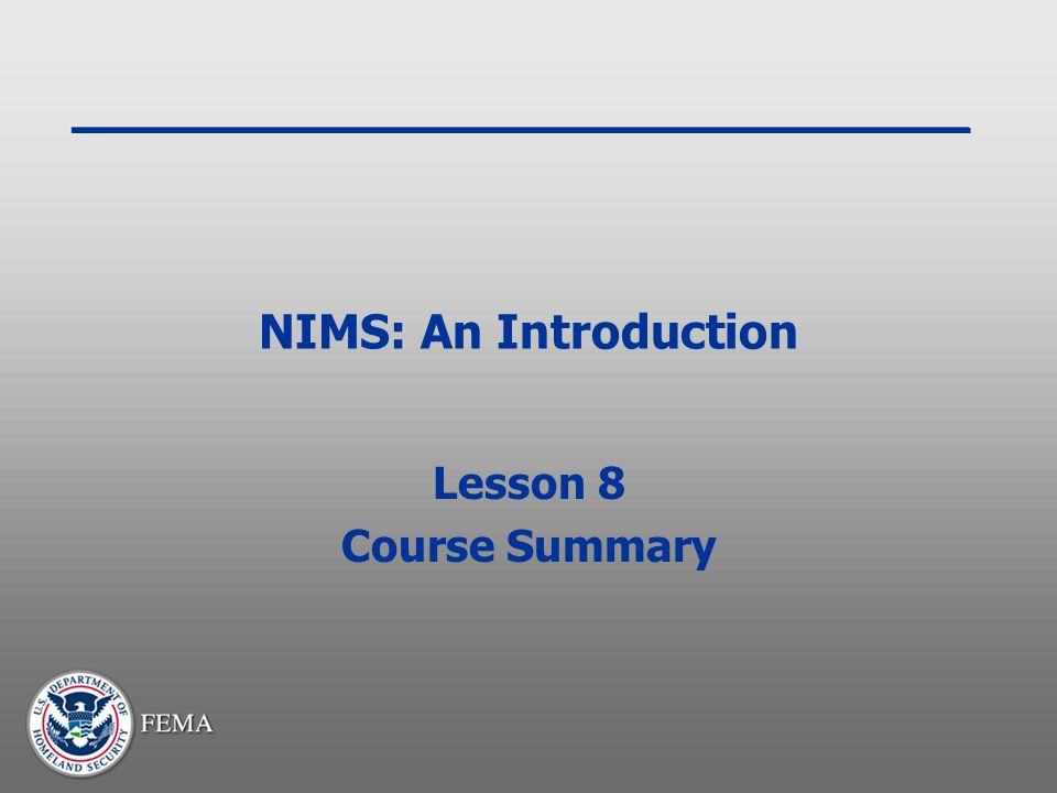 NIMS: An Introduction Lesson 8 Course Summary