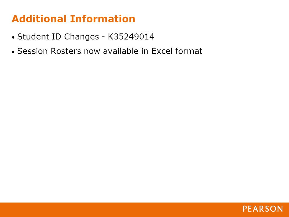 Additional Information Student ID Changes - K35249014 Session Rosters now available in Excel format