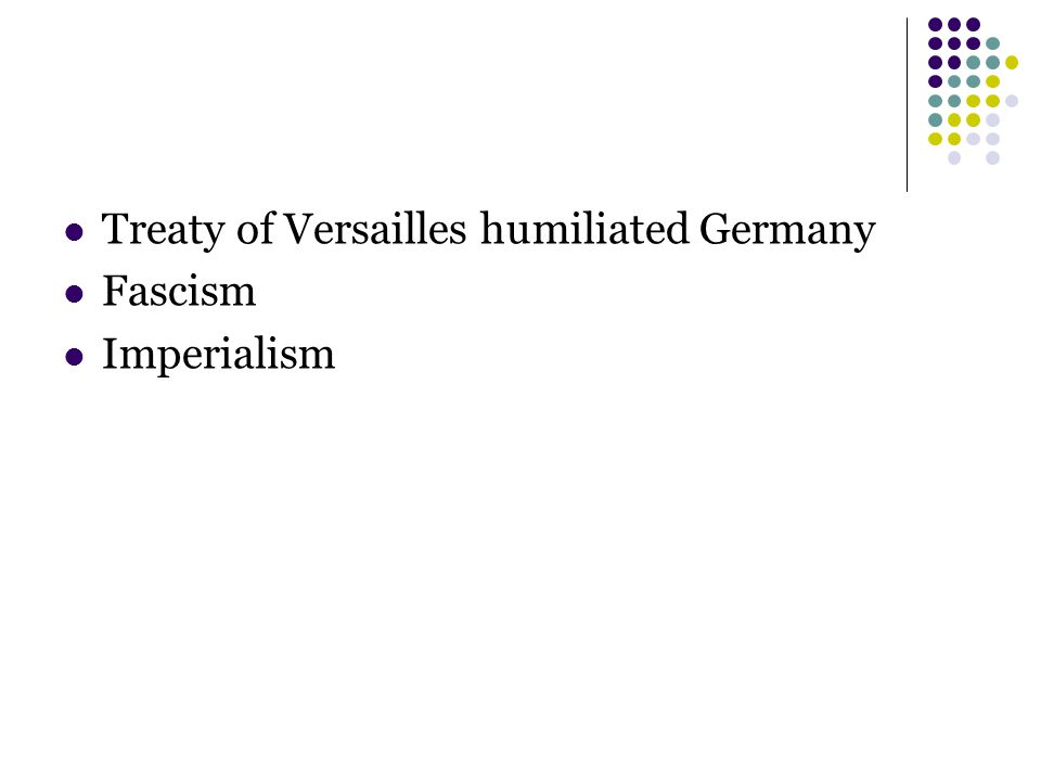 Treaty of Versailles humiliated Germany Fascism Imperialism
