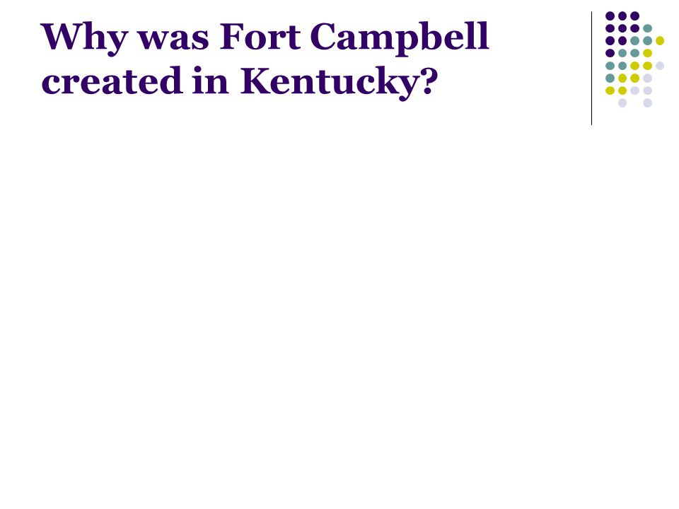 Why was Fort Campbell created in Kentucky?