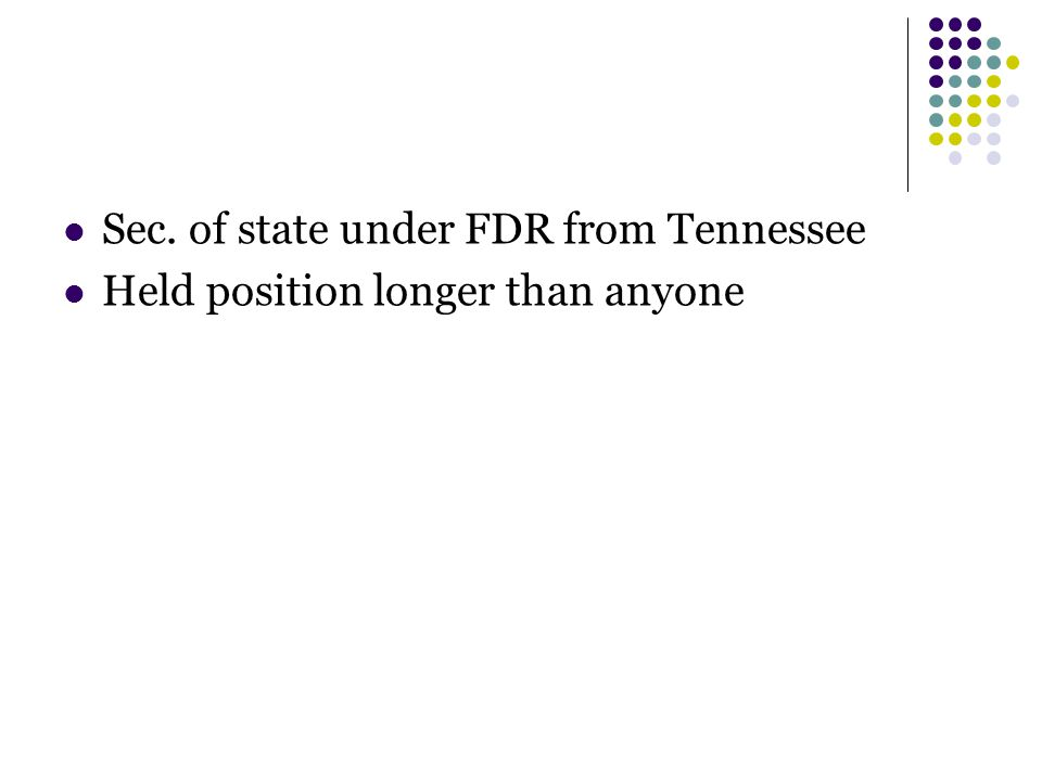 Sec. of state under FDR from Tennessee Held position longer than anyone