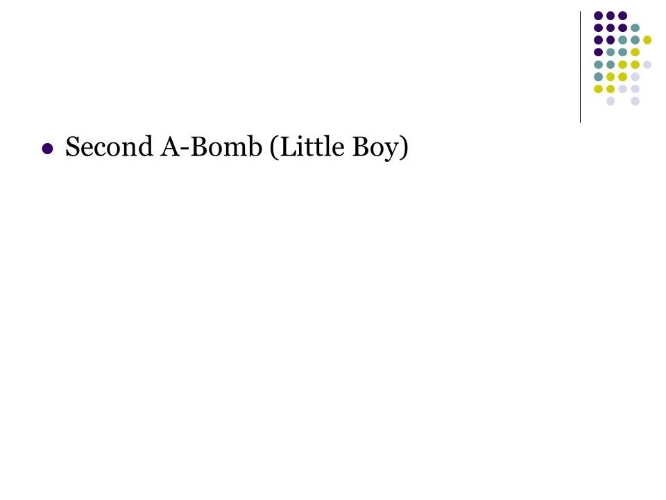Second A-Bomb (Little Boy)