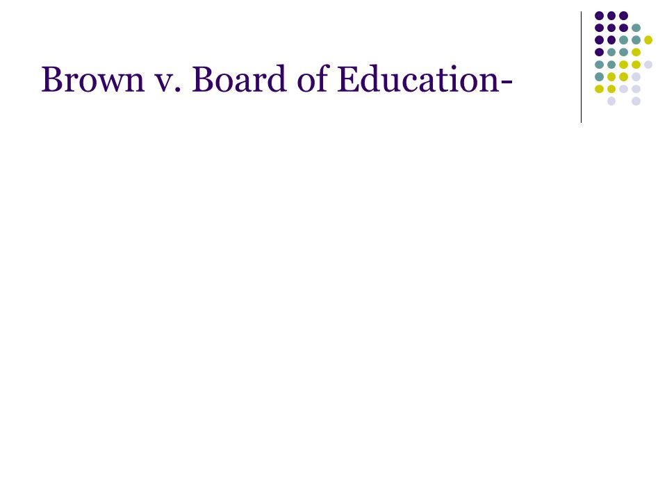Brown v. Board of Education-