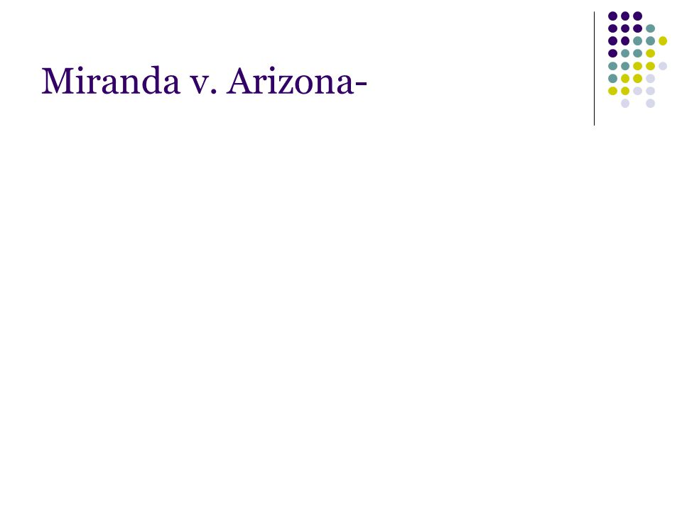 Miranda v. Arizona-