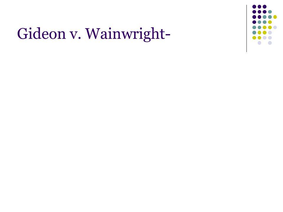 Gideon v. Wainwright-