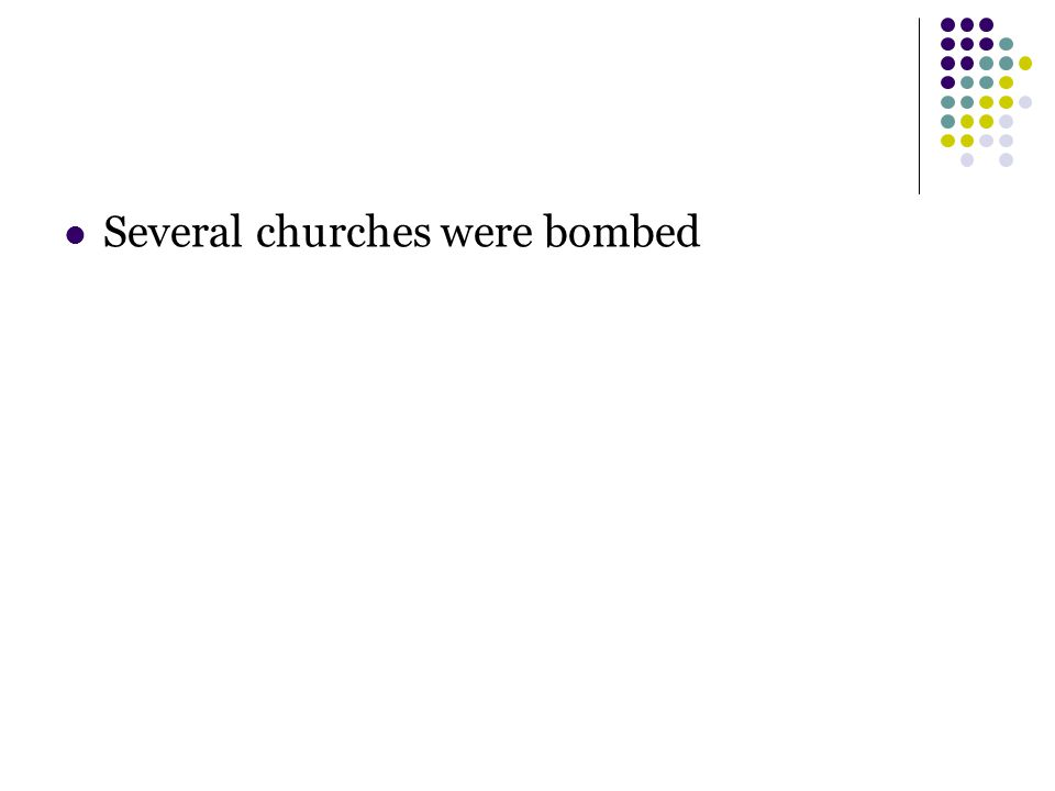 Several churches were bombed