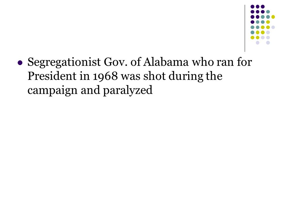 Segregationist Gov. of Alabama who ran for President in 1968 was shot during the campaign and paralyzed