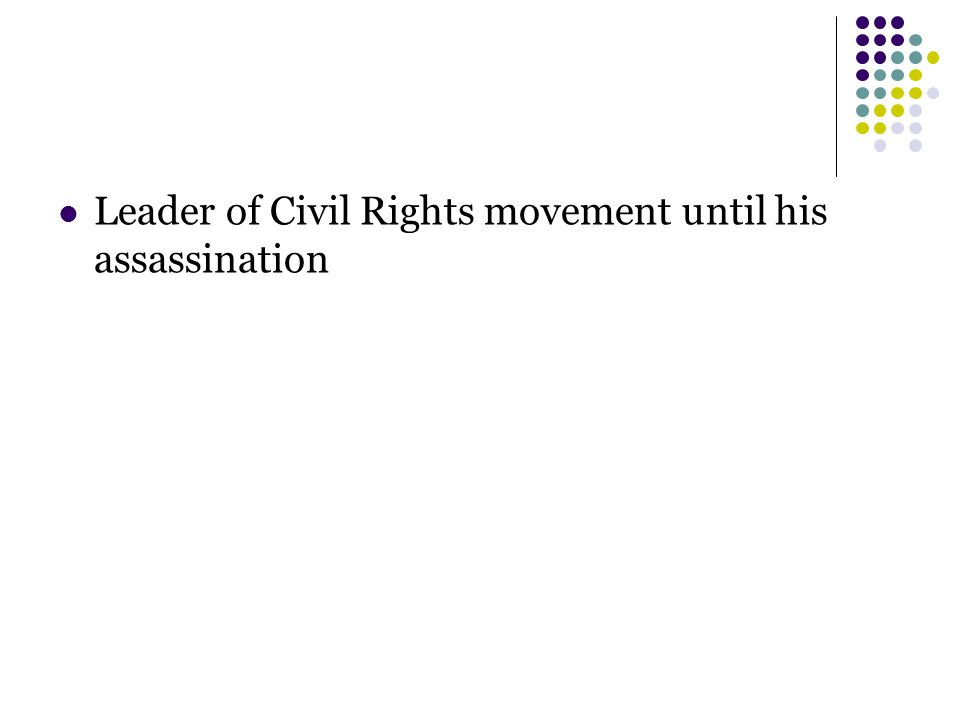 Leader of Civil Rights movement until his assassination
