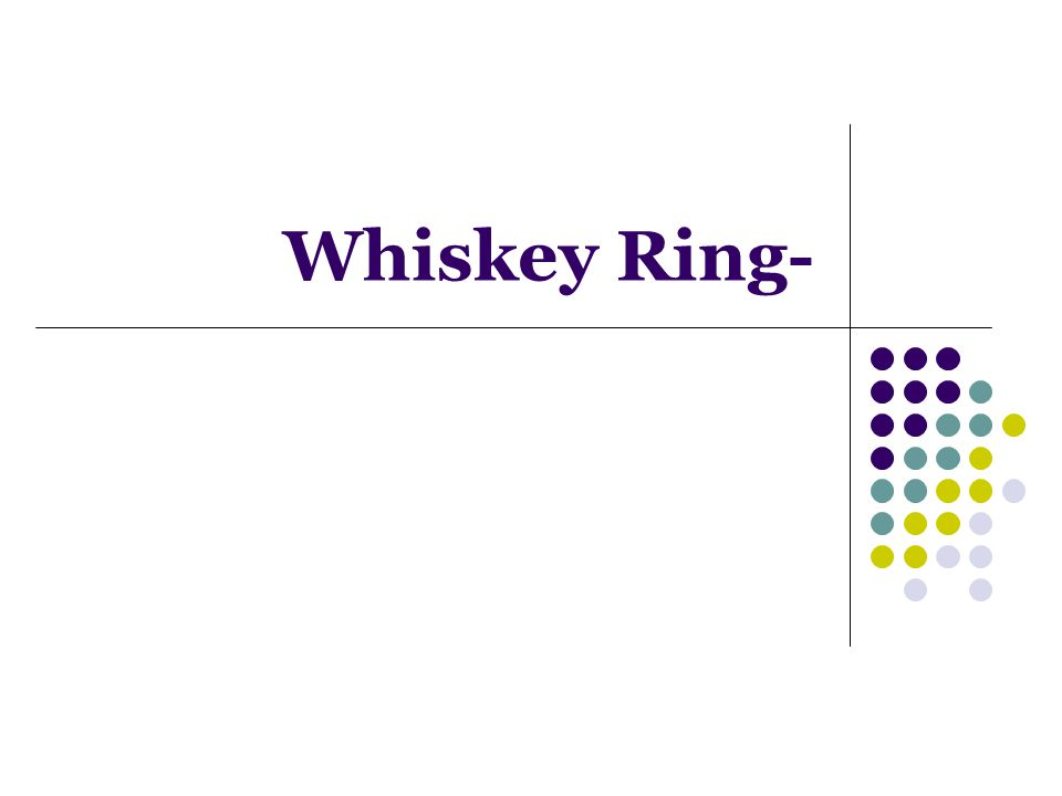 Whiskey Ring-