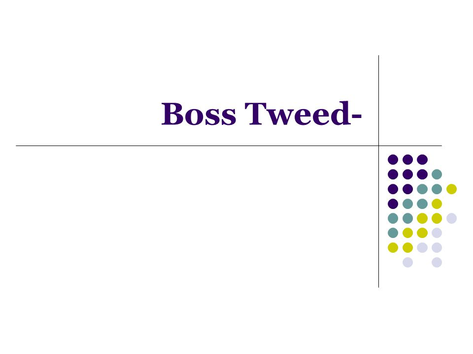 Boss Tweed-