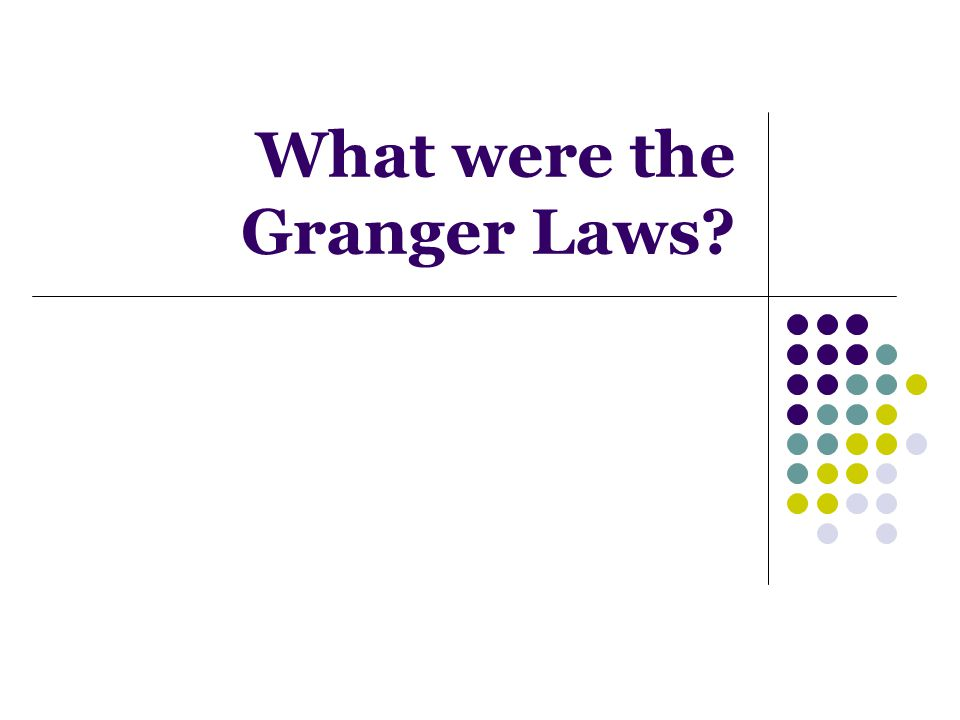 What were the Granger Laws?
